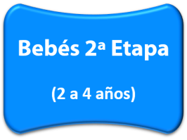 Bebés 2ª Etapa (2 a 4 años)